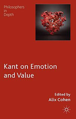 Kant on Emotion and Value PDF