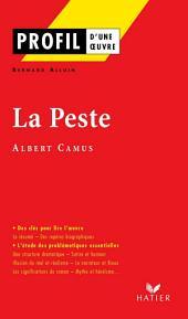 Profil - Camus (Albert) : La Peste: Analyse littéraire de l'oeuvre