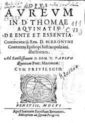 Opus aureum in D. Thomae Aquinatis De Ente et essentia