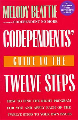 Codependents  Guide to the Twelve Steps PDF