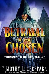 Betrayal of the Chosen (epic fantasy/sword sorcery)