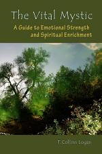 The Vital Mystic: A Guide to Emotional Strength and Spiritual Enrichment