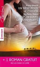 Un bébé pour le cheikh - Un espoir dans la tourmente - Séduite malgré elle