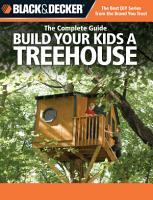 Black   Decker The Complete Guide  Build Your Kids a Treehouse PDF