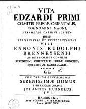 Vita Edzardi primi comitis Frisiae orientalis