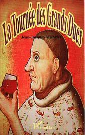 La Tournée des Grands Ducs: La Bourgogne revisitée de façon humoristique - Théâtre