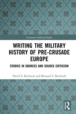 Writing the Military History of Pre Crusade Europe PDF