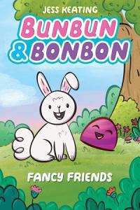 Fancy Friends: A Graphic Novel (Bunbun & Bonbon #1)