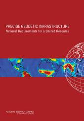Precise Geodetic Infrastructure: National Requirements for a Shared Resource