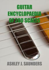 Guitar Encyclopaedia of 200 Scales