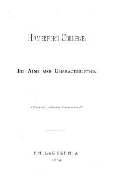 Haverford College: Its Aims and Characteristics ...