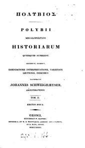 GPolubíou ... ĭstoríwn tà swzómena. Polybii ... historiarum quidquid superest. Recens., digessit, emendatiore interpretatione, varietate lectionis [&c.] illustr. I. Schweighæuser. [With] Lexicon Polybianum