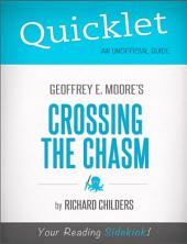 Quicklet on Geoffrey A. Moore's Crossing the Chasm: Marketing and Selling High Tech Products to Mainstream Customers: Key terms and definitions