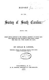 Report on the Survey of South Carolina: Being the First[- Fourth] Annual Report to the General Assembly of South Carolina, Embracing the Progress of the Survey During the Year 1856[-1859] ...