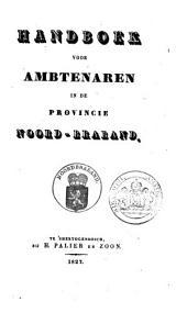 Handboek voor ambtenaren in de provincie Noord-Braband: Volume 1