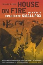 House on Fire: The Fight to Eradicate Smallpox
