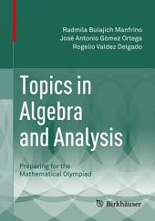 Topics in Algebra and Analysis: Preparing for the Mathematical Olympiad