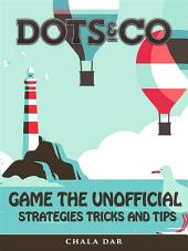 Dots & Co Game the Unofficial Strategies Tricks and Tips