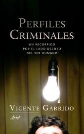 Perfiles criminales: Un recorrido por el lado oscuro del ser humano