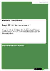 """Leopold von Sacher-Masoch: Spiegeln sich in der Figur des """"Judenraphaels"""" in der gleichnamigen Novelle antisemitische Tendenzen des Autors wieder?"""