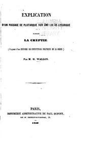 Explication d'un passage de Plutarque sur une loi de Lycurgue nommée la Cryptie: (Fragment d'une Histoire des institutions politiques de la Grèce)