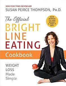 The Official Bright Line Eating Cookbook Book