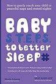 Baby S T E P S To Better Sleep