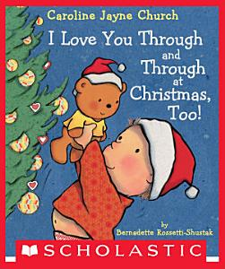 I Love You Through and Through at Christmas  Too  Book