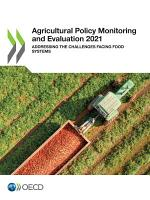 Agricultural Policy Monitoring and Evaluation 2021 Addressing the Challenges Facing Food Systems