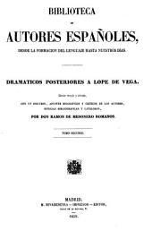 Dramaticos posteriores a Lope de Vega: Coleccion escogida y ordenada, con un discurso, apuntes biográficos y críticos de los autores, noticias bibliográficos y catálogos, Volumen 49