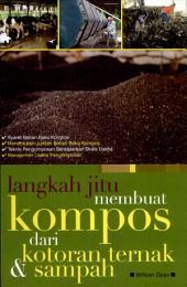 Langkah Jitu Membuat Kompos dari Kotoran Ternak & Sampah