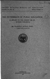 The Extension of Public Education: A Study in the Wider Use of School Buildings, Issues 28-33