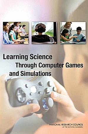 Learning Science Through Computer Games and Simulations PDF
