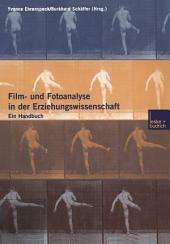 Film- und Fotoanalyse in der Erziehungswissenschaft: Ein Handbuch