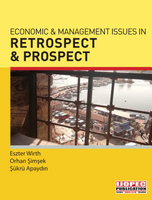 Economic And Management Issues In Retrospect And Prospect