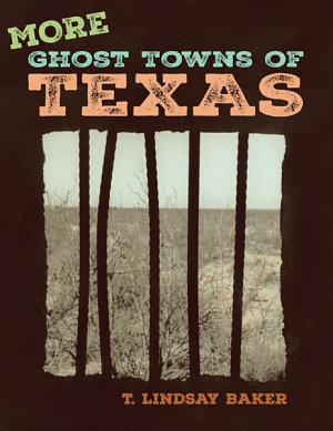 More Ghost Towns of Texas PDF