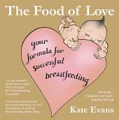 Food of Love: Your Formula for Successful Breastfeeding