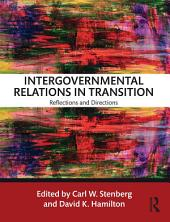 Intergovernmental Relations in Transition: Reflections and Directions