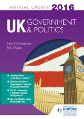 UK Government & Politics Annual Update 2016