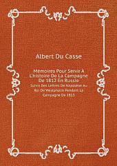 M?moires Pour Servir ? L'histoire De La Campagne De 1812 En Russie