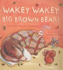 Wakey Wakey  Big Brown Bear  PDF