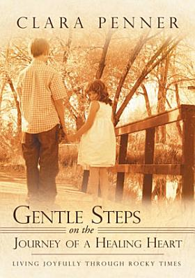 Gentle Steps On the Journey of a Healing Heart PDF