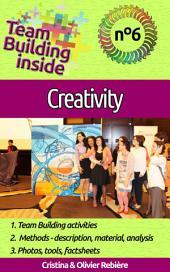 Team Building Inside 6: Creativity: Create and live the team spirit!
