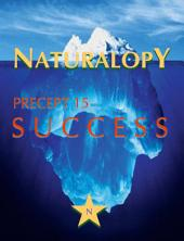 Naturalopy Precept 15: Success