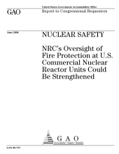 Nuclear Safety: NRC's Oversight of Fire Protection at U. S. Commercial Nuclear Reactor Units Could be Strengthened