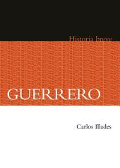 Guerrero. Historia breve