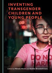 Inventing Transgender Children And Young People Book PDF