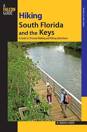 Hiking South Florida and the Keys PDF