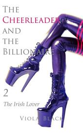 The Cheerleader and the Billionaire 2 (BWWM Interracial Romance): The Irish Lover