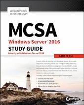 MCSA Windows Server 2016 Study Guide: Exam 70-742: Edition 2